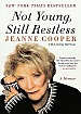 2013 Not Young, Still Restless JEANNE COOPER MEMOIR